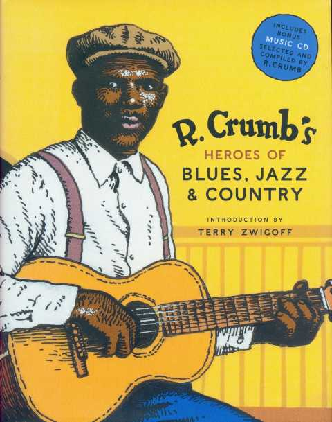 Crumb's Hereoes of Blues, Jazz, and Country