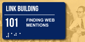link-building-101-finding-web-mentions