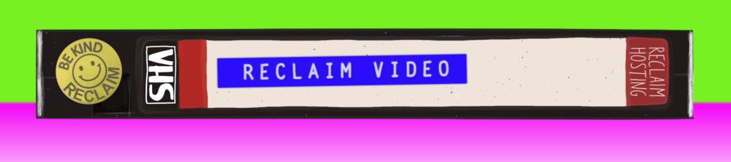 RECLAIM VIDEO REMIXED TAPE