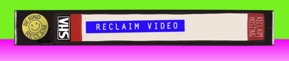 RECLAIM VIDEO REMIXED TAPE