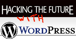 Hacking the Future with WordPress